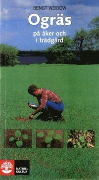 Ogräs på åker och i trädgård av Bengt Weidow